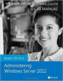 exam 70-411 administering windows server 2012 lab manual download